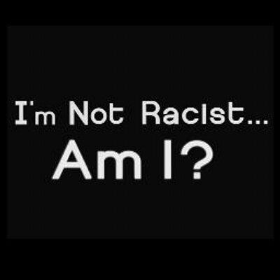 Am I Racist